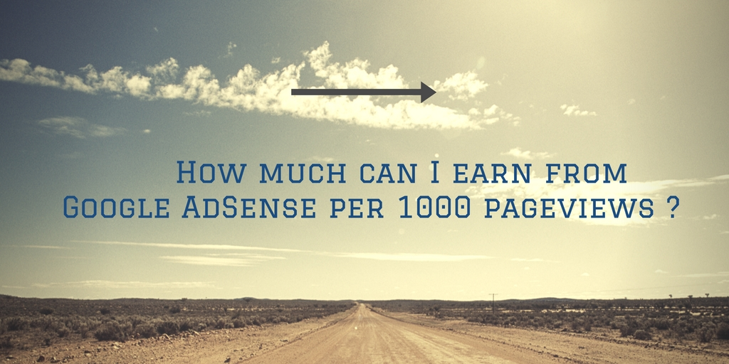 google-adsense-How-much-can-i-earn-by-google-adsense-per-1000-page-views How much can I earn from Google AdSense per 1000 pageviews