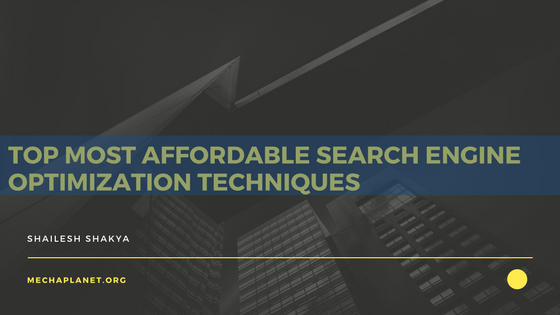 Top most affordable search engine optimization techniques